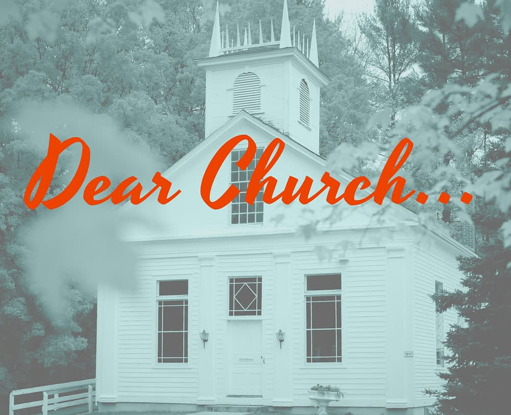 Dear Church . .