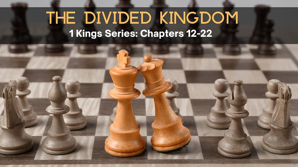 Divided Kingdom - 1 King Series Part 2